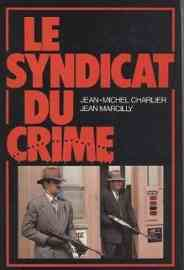 Charlier-Jean-Michel-Le-Syndicat-Du-Crime-Livre-325092715_ML