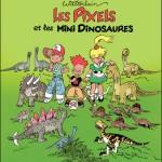 « Les Pixels » T3 (« Les Pixels et les Mini dinosaures ») par Wasterlain