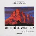 """« Adieu, rêve américain » : ouvrage de Pierre Christin illustré par Jean-Claude Mézières, paru aux éditions Dargaud en 2002, où deux vieux amis revisitent les lieux d'aventure de leur jeunesse dans un """" wild west """" encore semblable à sa légende."""