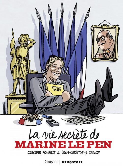 La Vie secrète de Marine Le Pen » de Jean-Christophe Chauzy