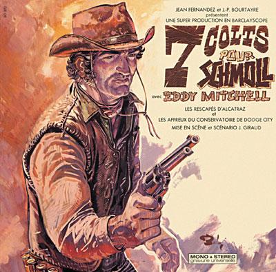 1 Eddy Mitchell 7 colts pour Schmoll