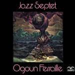 5 Ogoun Ferraille Jazz Septet 1973