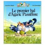 Le Premier bal d'Agaric Passiflore