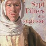 """Visuel de Couverture pour  """" Les Sept Piliers de la sagesse """" (texte intégral, éd. Phébus, 2009)"""