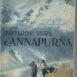 Regards vers l'Annapurna (M. Herzog, éd. Arthaud 1951)