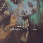 Les-fantômes-du-Louvre-Enki-Bilal