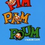 Pim Pam Poum : l'album culte