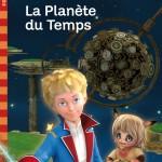 Le Petit Prince 1 La Planète du temps