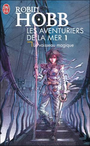 [Lecture] Les aventuriers de la mer - Le Vaisseau magique, tome 1 - Robin Hobb dans La Bibliothèque de Psychedelia Les-Aventuriers-de-la-mer-tome-1-couverture-roman