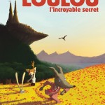 Loulou l'incroyable secret l'affiche du film