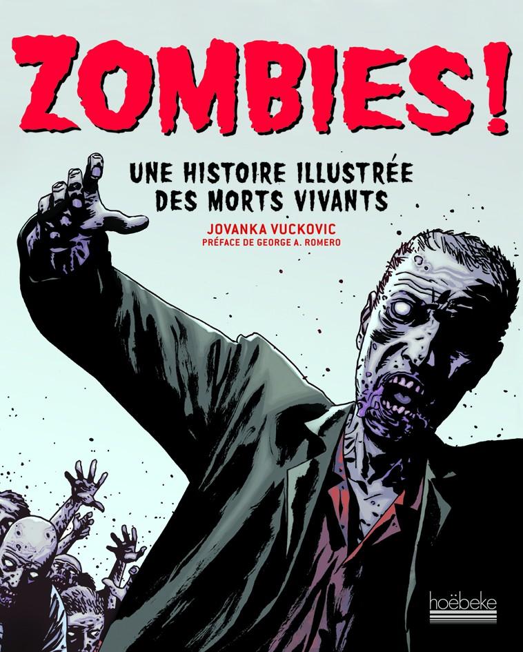 Zombies ! Une histoire illustrée des morts vivants (Hoëbeke, 2013)