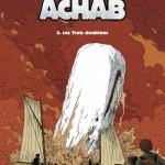 Achab T3 : Les Trois doublons, par Patrick Mallet (éd. Glénat, 2010)