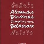 Causerie sur Delacroix par Alexandre Dumas