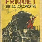 Friquet sur sa locomotive
