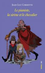 couverture le pianiste, la sirène et le chevalier Cornette