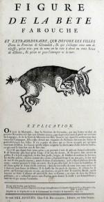 Figure de la bête farouche en 1764. Aux Associés, chez F.-G. Deschamps. Gravure sur bois et typographie (17,8 x 34,3 cm) Paris, Bibliothèque nationale de France, département des Estampes et de la Photographie