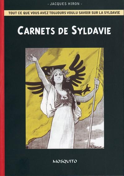 Pour tout savoir sur la Syldavie : « Carnets de Syldavie » de Jacques Hiron, aux éditions Mosquito, en 2009.