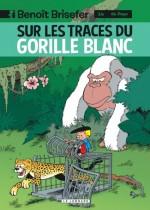 benoit-brisefer-lombard-tome-14-sur-traces-gorille-blanc