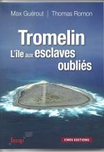 """""""Tromelin - L'île aux esclaves oubliés"""", par Max Guérout et Thomas Romon (CNRS et INRAP, 2010)"""