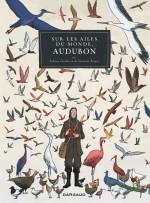 Sur les ailes du monde, Audubon, par J. Royer et F. Grolleau (Dargaud 2016)