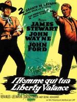 L'un des grands classiques du western par John Ford (1962) :  « On est dans l'Ouest, ici. Quand la légende dépasse la réalité, alors on publie la légende »