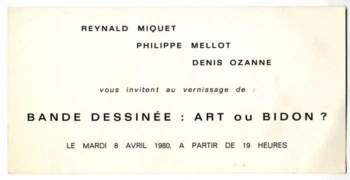Carton d'invitation pour la première exposition-vente de planches originales de bande dessinée à la galerie Reynald Miquet (un nom prédestiné…) place du Marché-Sainte-Catherine à Paris. L'intitulé ne manquait pas d'humour.