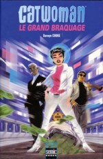 « Catwoman  : Le Grand Braquage » (En France chez Semic, 2003).