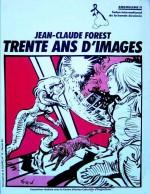 Jean-Claude Forest - trente ans d'images