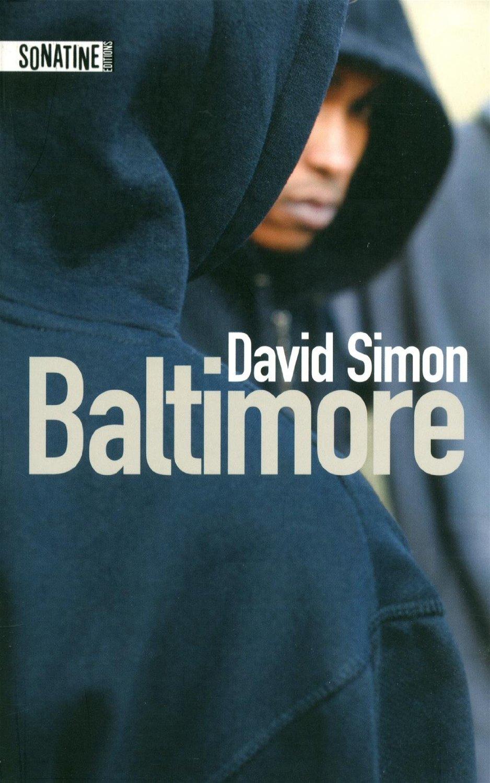 """""""Baltimore"""" par David Simon (éd. Sonatine) et vue de la ville"""