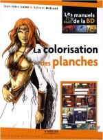 La Colorisation des planches (Jean-Marc Lainé et Sylvain Delzant ; Eyrolles, janvier 2009)