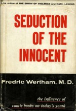 « Seduction of the Innocent », l'ouvrage de Fredrick Wertham.