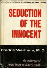 « Seduction of the Innocent », l'ouvrage de Fredrick Wertham.