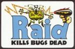 Publicité pour les insecticides Raid.