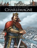 """Couverture pour """"Charlemagne"""" par Clotilde Bruneau et Gwendal Lemercier (Glénat / Fayard  -2014)"""