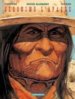 Lorsque Blueberry croise la piste de Geronimo et des Apaches (Dargaud, 1999 - 2007)