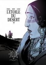 """""""L'Étoile du désert"""" T3 - Tirage de luxe (200 ex.)"""