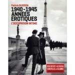 """Couverture pour """"1940-1945, années érotiques : l'occupation intime"""" par Patrick Buisson (Albin Michel 2011)"""