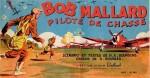 Les récits complets C'est un album Vaillant ont publiés quatre recueils « Bob Mallard » par Rémy Bourles et Henri Bourdens, entre 1947 et 1949.