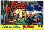 Les récits complets C'est un album Vaillant ont publié un recueil « Hourrah Freddi ! » dessiné par Claude-Henri Juillard, entre 1949.
