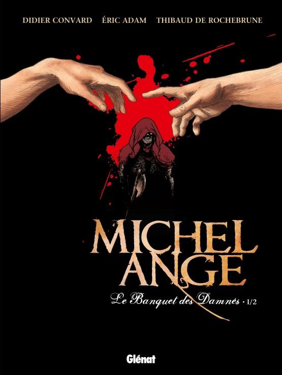 Michel Ange T1 Le Banquet Des Damns Par Thibaud De Rochebrune Didier Convard Et Ric Adam