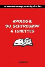 « Apologie du schtroumpf à lunettes » par Grégoire Prat, éditions Kirographaires, 2012.
