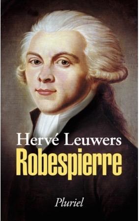 """Couverture de """"Robespierre"""" par l'historien Hervé Leuwers (Fayard/Pluriel 2016)"""
