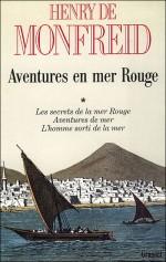 Aventures en Mer Rouge par Henry de Monfreid (1931 à 1951 ; éditions Grasset 1988)