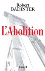 """Couverture de """"L'Abolition"""" (Fayard, 2000)"""