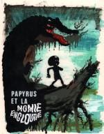 """Couverture originale de """"Papyrus et la momie engloutie"""" (23,3 x 31 cm)"""
