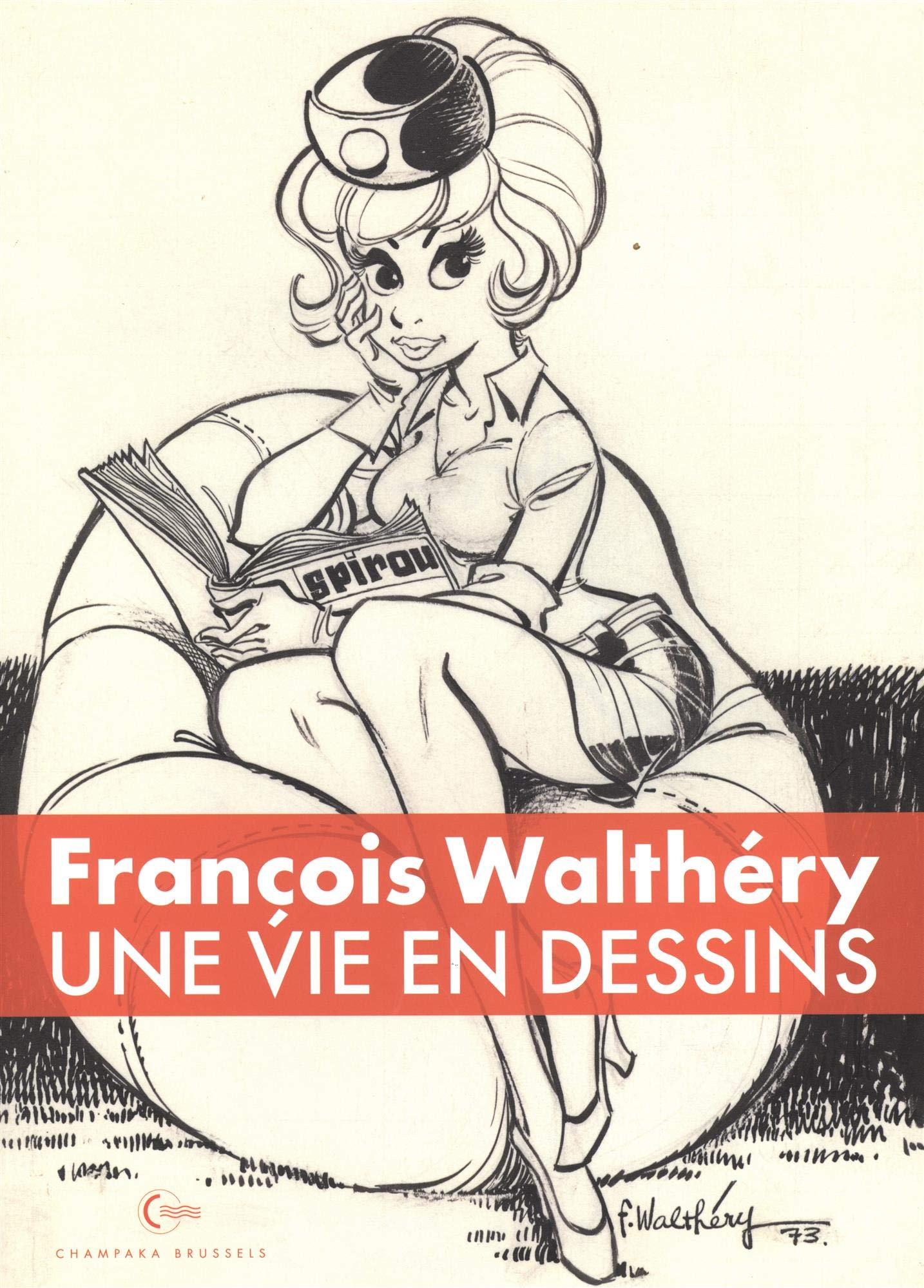 Walthéry, une oeuvre à travers les femmes (couvertures d'Une vie en dessins (Champaka Brussels 2019) et du n° 2 de L'Aventure)