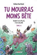 tuMourrasMoinsBeteT5