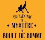 Une Aventure De Mystere Et Boule De Gomme page 1