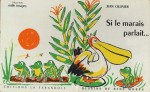 Illustration de couverture de « Si le marais parlait... » par Jean Ollivier ; La Farandole, 1956.
