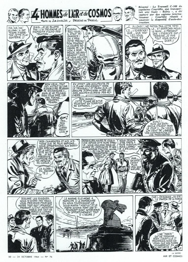 Dans Air et cosmos n° 76 (24/10/1964), même si elle est marquée d'un innoportun à suivre, il s'agit de la dernière page de « 4 hommes de l'air et du cosmos » : un scénario d'espionnage aéronautique dû à Jean-Michel Charlier.